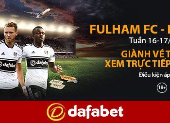 Fulham vs Liverpool – Cơ hội tới Anh xem Ngoại Hạng Anh miễn phí từ Dafabet