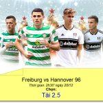 Cá cược Dafabet: Kèo Tài xỉu trận Freiburg vs Hannover 96