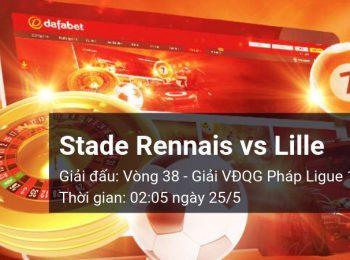 Stade Rennais vs Lille OSC: Kèo bóng đá Dafabet ngày 25/05/2019