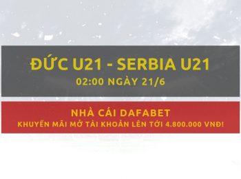 Gợi ý đặt cược U21 Đức vs U21 Serbia: Nhà cái Dafabet ngày 21/06