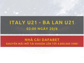Italy vs Ba Lan (U21 Châu Âu): Gợi ý đặt cược từ Dafabet (20/06)