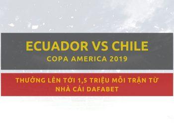 Ecuador vs Chile (Cá cược Copa America 2019): Trực tiếp tại Dafabet!