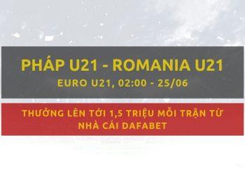 Pháp U21 vs Romania U21 kèo nhà cái Dafabet ngày 25/06