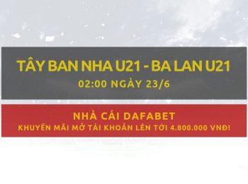 Gợi ý đặt cược U21 Tây Ban Nha vs U21 Ba Lan: Dafabet 23/06