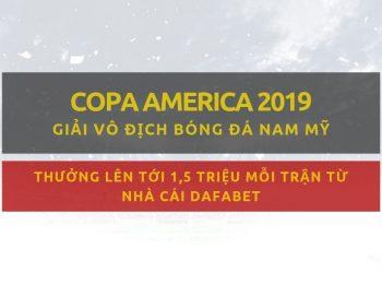 Copa America 2019: Thưởng lên tới 1,5 triệu đồng mỗi trận khi đặt cược vào giải VĐ bóng đá Nam Mỹ