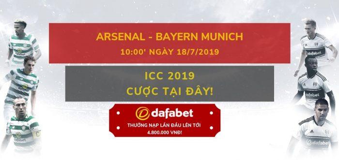 Mạng bóng Dafabet: Arsenal vs Bayern Munich ngày 18/07/2019