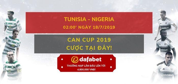 Dự đoán bóng đá Dafabet: (CAN CUP 2019) Tunisia vs Nigeria ngày 18/7