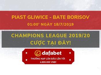 Soi kèo Dafabet Piast Gliwice vs BATE Borisov ngày 18/07
