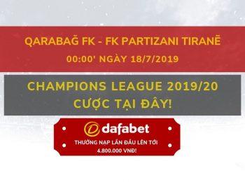 Dự đoán bóng đá Dafabet Qarabag FK vs FK Partizani Tirana ngày 18/07
