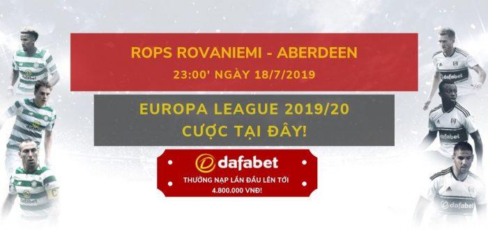 Soi kèo vòng sơ loại Europa League – RoPS Rovaniemi vs Aberdeen: Nhà cái Dafabet ngày 18/07