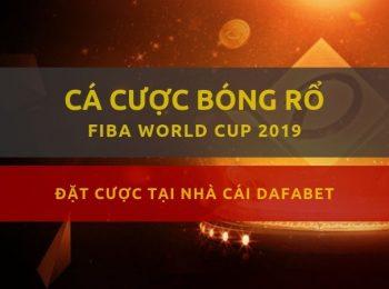 Kèo bóng rổ: FIBA World Cup 2019