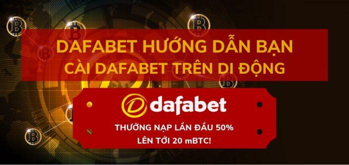 Dafabet hướng dẫn bạn cách cài ứng dụng Dafa Thể Thao !