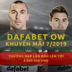 Khuyến mãi Dafabet 7/2019 – Thể thao OW Thưởng chào mừng 120% nạp lần đầu lên tới 4,8 triệu!