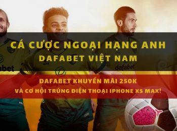 Dafabet link: KM Ngoại Hạng Anh!
