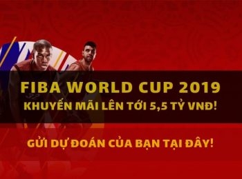 KM bóng rổ FIBA World Cup 2019