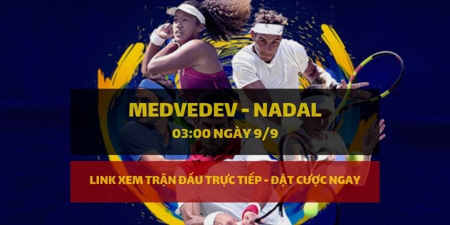 Dafabet Link xem trực tiếp và đặt cược Medvedev - Nadal