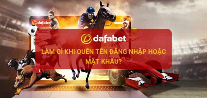Dafabet: Làm gì khi quên tên đăng nhập hoặc mật khẩu?