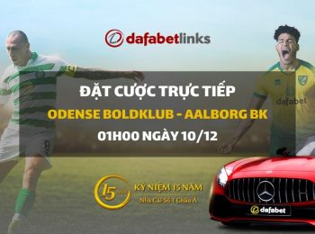 Odense Boldklub – Aalborg BK (01h00 ngày 10/12)