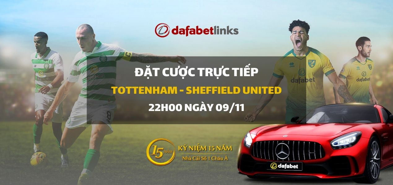 Tottenham Hotspur - Sheffield United (22h00 ngày 09/11)