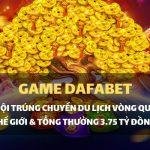 Tham gia Dafabet Game Pragmatic, cơ hội du lịch vòng quanh Thế giới!