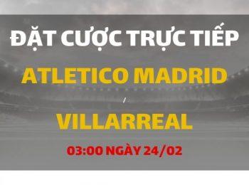 Atletico Madrid – Villarreal
