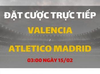Valencia – Atletico Madrid