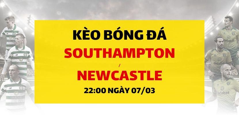 Soi kèo: Southampton - Newcastle United (22h00 ngày 07/03)