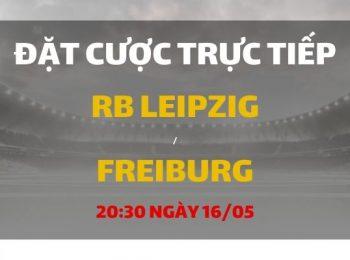 Leipzig – Freiburg (20h30 ngày 16/05)