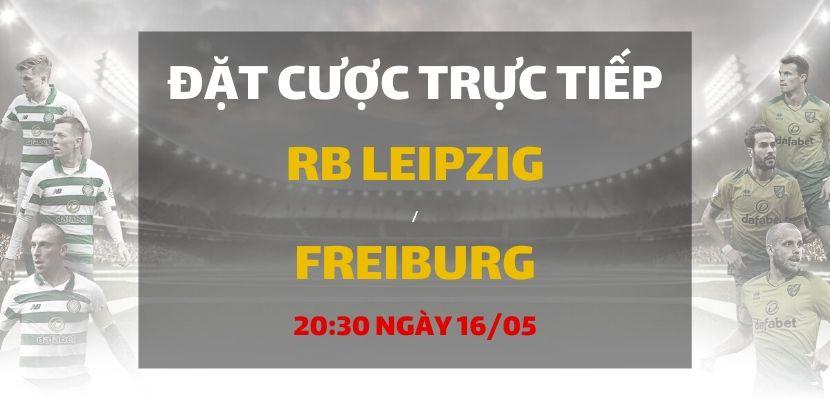 Soi kèo: Leipzig - Freiburg (20h30 ngày 16/05)